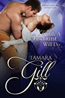 Only a Viscount Will Do  (To Marry a Rogue, #3)