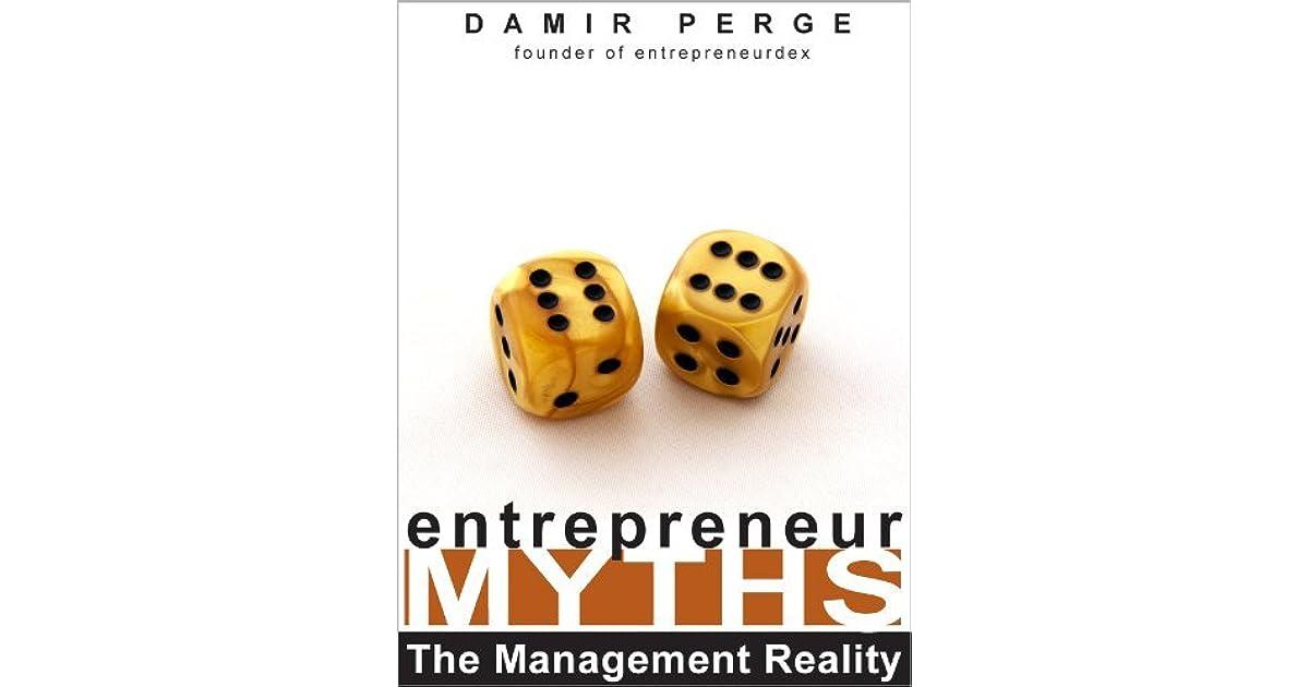 Entrepreneur Myths:The Management Reality