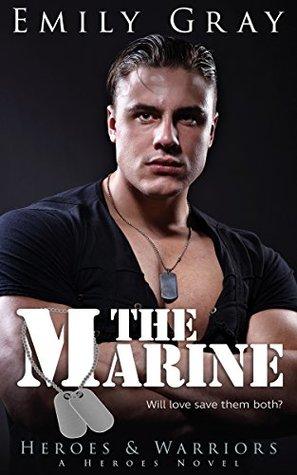 The Marine (Heroes & Warriors Book 1)