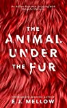 The Animal Under ...