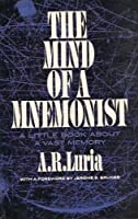 The Mind of a Mnemonist: A Little Book about a Vast Memory. Trans. by Lynn Solotaroff. Foreword by Jerome S. Bruner