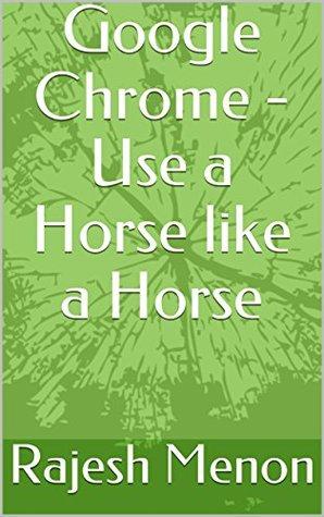 Google Chrome - Use a Horse like a Horse