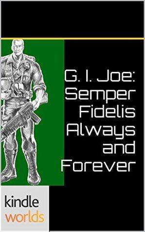 Semper Fidelis Always and Forever