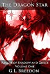 The Dragon Star (Realms of Shadow and Grace - Volume 1: Episodes 1-7)