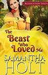 The Beast Who Loved Me (Regency Fairy Twists #2)