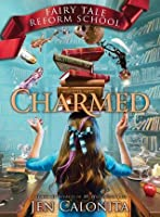 Charmed (Fairy Tale Reform School #2)