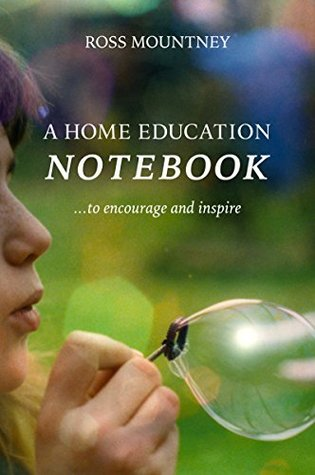 A Home Education Notebook by Ross Mountney