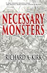 Necessary Monsters by Richard A. Kirk