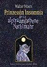 Prinzessin Insomnia & der alptraumfarbene Nachtmahr (Zamonien, #7)