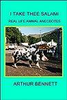 I Take Thee Salami: Real Life Animal Anecdotes