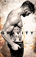 The Gravity of Us (Elements, #4)