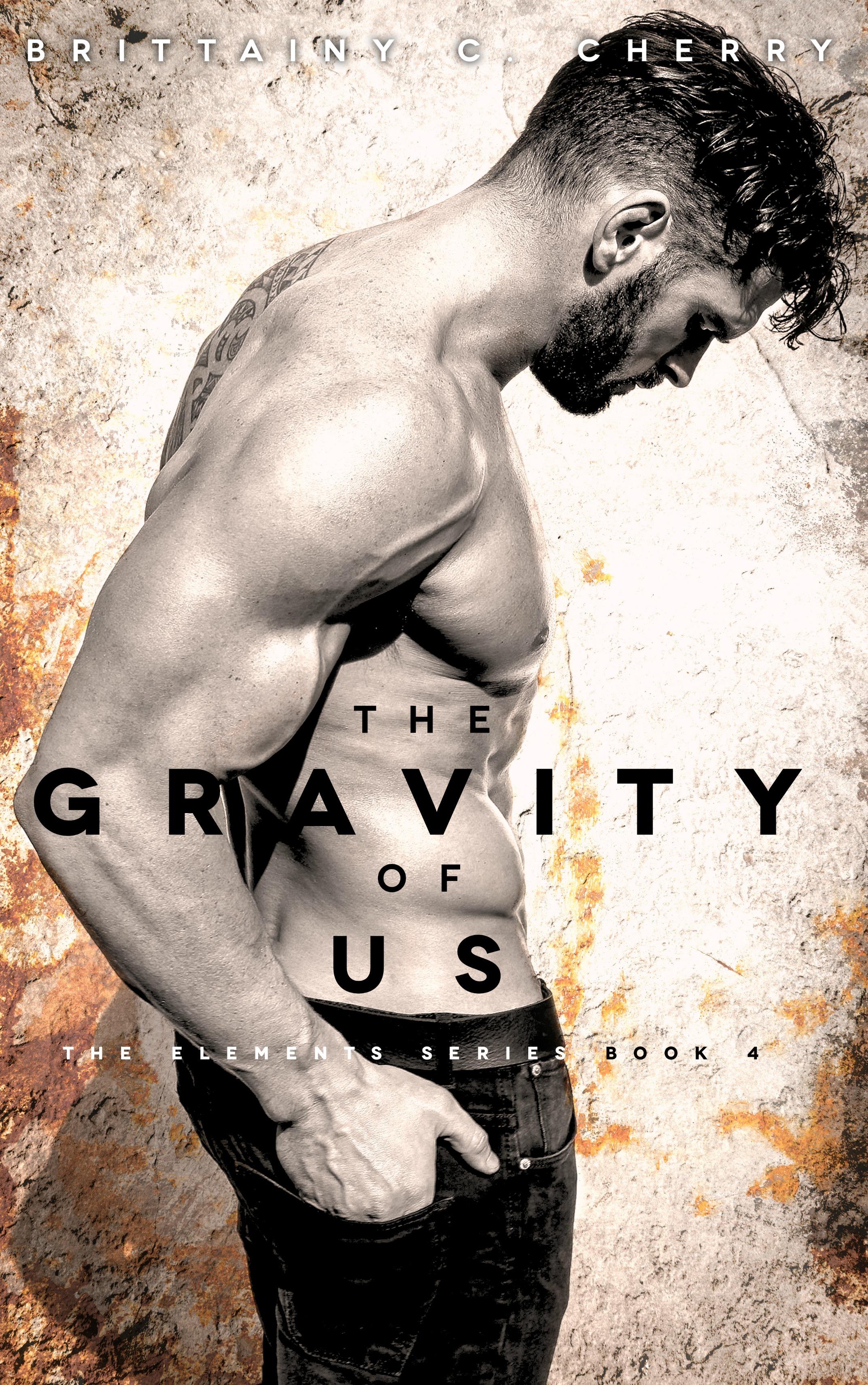 (Elements 4) Cherry, Brittainy C. Cherry - The Gravity of Us