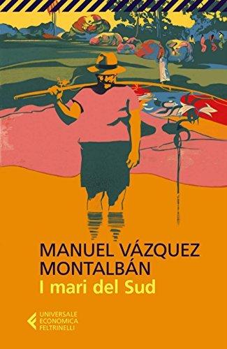 I mari del Sud Manuel Vázquez Montalbán