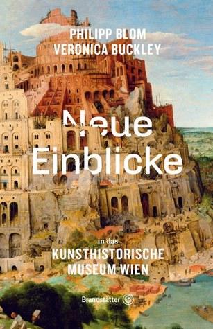 Neue Einblicke in das Kunsthistorische Museum Wien by John Dryden