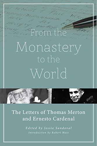 From the Monastery to the World The Letters of Thomas Merton and Ernesto Cardenal