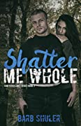 Shatter Me Whole