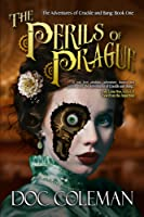 The Perils of Prague (The Adventures of Crackle and Bang, #1)