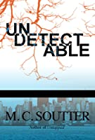 Undetectable (Great Minds Thriller, #2)