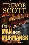 The Man from Murmansk (Karl Adams Espionage Thriller #1)