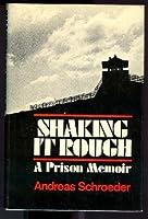 Shaking It Rough: A Prison Memoir