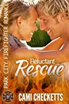 Reluctant Rescue (Park City Firefighter Romance #6)