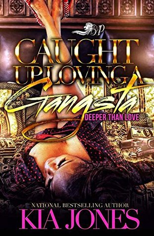 Caught Up Loving a Gangsta by Kia Jones