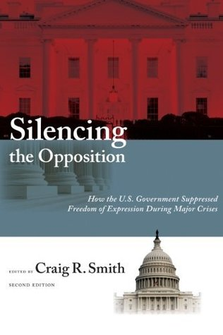Silencing the Opposition: How the U.S. Government Suppressed Freedom of Expression During Major Crises, Second Edition