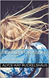 Beauty For Ashes (Isaiah Cadre, #1)
