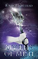 Myths of Mish (Fairytale Galaxy Chronicles #2)