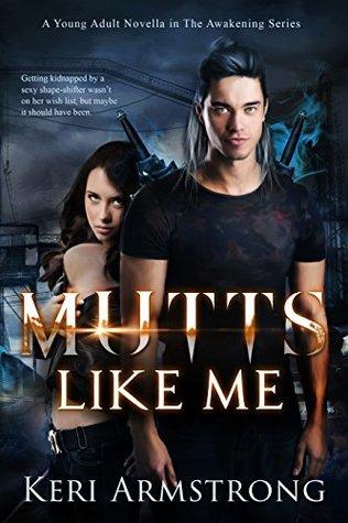 Mutts Like Me (The Awakening #1)