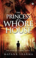 The Princess of a Whorehouse: The Story of a Swamp Lotus