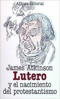 Lutero y el nacimiento del protestantismo