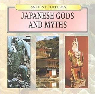 Japanese Gods & Myths (Ancient Cultures)