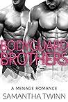 Bodyguard Brothers: A Menage Romance
