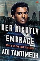 Her Nightly Embrace: Book 1 of the Ravi PI Series (Ravi Pi Book 1)
