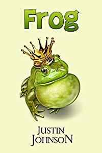 Frog: A Retelling of The Frog King (Grimm Retellings Book 1)