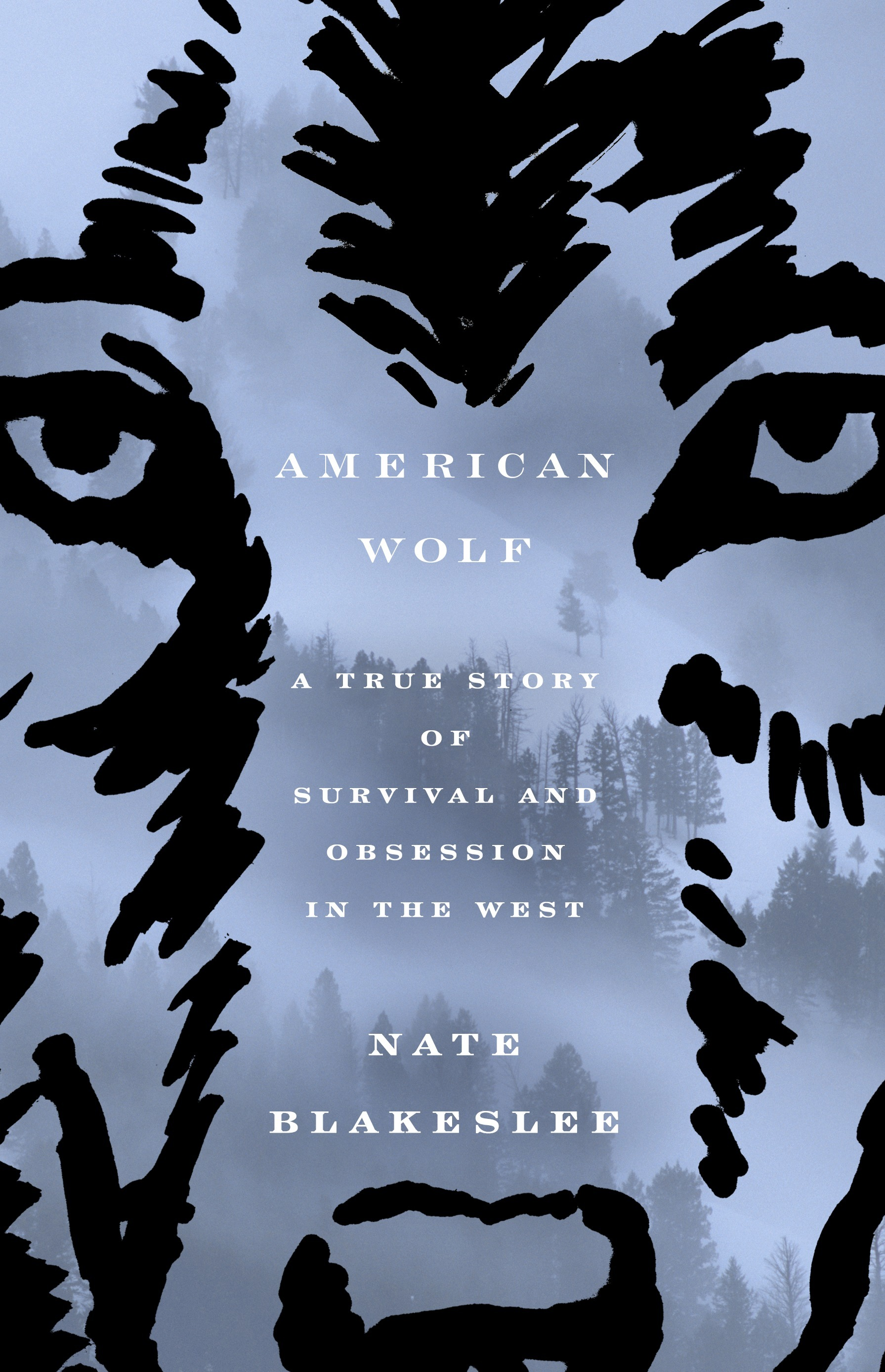 American Wolf A True Story of Survival and Obsession in the West