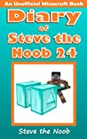 Diary of Steve the Noob 24 (An Unofficial Minecraft Book) (Minecraft Diary of Steve the Noob Collection)