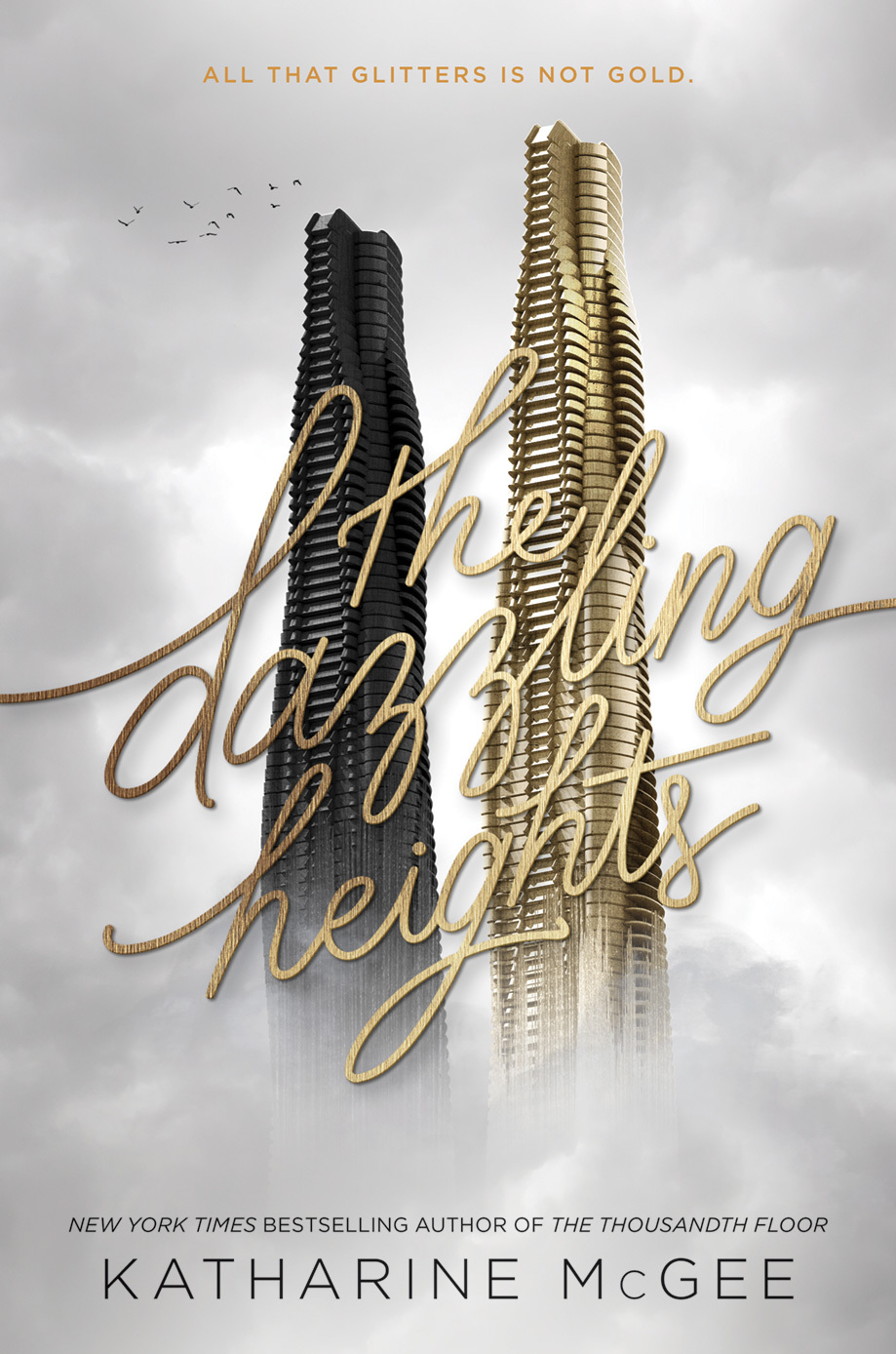 The Dazzling Heights (The Thousandth Floor 2) - Katharine McGee
