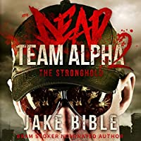 Dead Team Alpha 2: The Stronghold (Dead Team Alpha, #2)