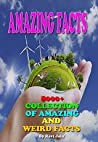 Amazing Facts: 8000+ Collection of Amazing and Weird Facts