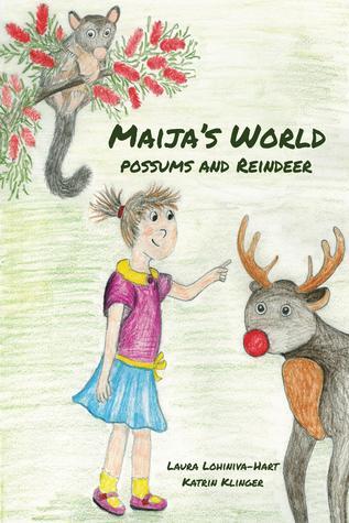 Maija's World- Possums and Reindeer by Laura Lohiniva-Hart