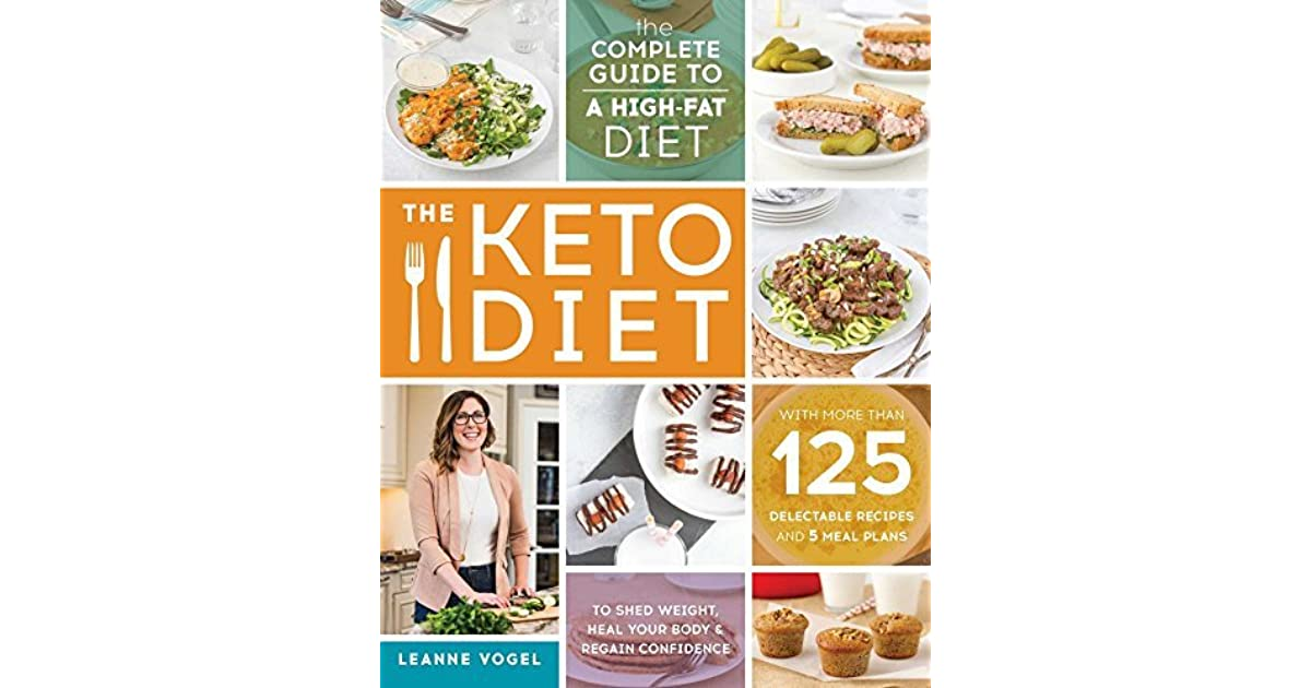 The Keto Diet The Complete Guide To A High Fat Diet With More Than