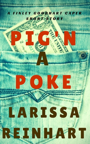 Pig'n A Poke (A Finley Goodhart Crime Caper short story)