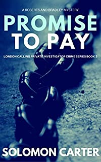 Promise To Pay: London Calling Private Investigator Crime Thriller Series Book 3