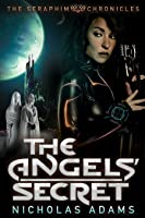 The Angels' Secret (The Seraphim Chronicles #1)
