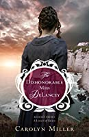 The Dishonorable Miss Delancey (Regency Brides: A Legacy of Grace, #3)
