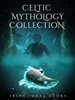 Irish Imbas: Celtic Mythology Collection 2017 (The Celtic Mythology Collections, #2)