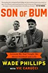 Son of Bum: Coaching Isn't Bitching, Nice Guys Can Finish First, and Other Lessons My Dad Taught Me about Football and Life
