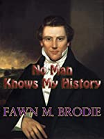 No Man Knows My History (Illustrated): The Life of Joseph Smith